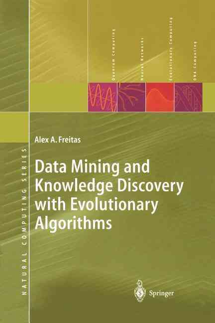 Data Mining and Knowledge Discovery With Evolutionary Algorithms By Freitas, Alex A.